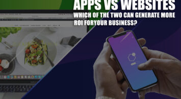 Apps vs Websites – Which Of The Two Can Generate More ROI For Your Business?